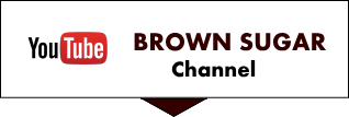BROWN SUGAR Channel